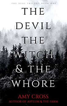 The Devil, the Witch and the Whore (The Deal Book 1) by [Cross, Amy]