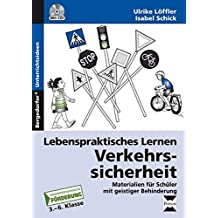 Lebenspraktisches Lernen: Verkehrssicherheit: Materialien für Schüler mit geistiger Behinderung (3. bis 6. Klasse)