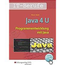IT-Berufe: Java 4 U - Programmentwicklung mit Java: Schülerband