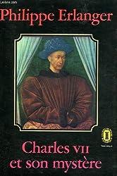 Charles VII et son mystère.