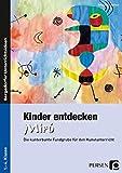 Kinder entdecken Miró: Die kunterbunte Fundgrube für den Kunstunterricht