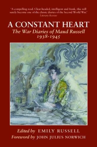 A Constant Heart: The War Diaries of Maud Russell 1938 - 1945