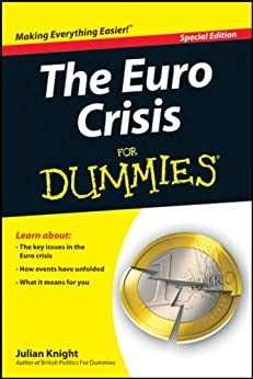 The Euro Crisis For Dummies by [Knight, Julian]