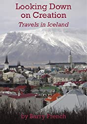 Looking Down On Creation - Travels in Iceland. A Short Comedy