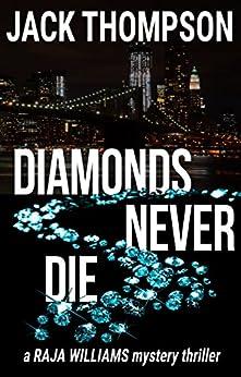 Diamonds Never Die (Raja Williams Mystery Thriller Series Book 4) by [Thompson, Jack]