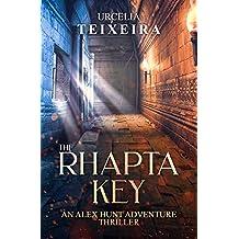 The RHAPTA KEY: An ALEX HUNT Adventure Thriller (ALEX HUNT Adventure Thrillers Book 1)