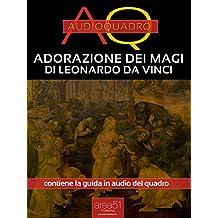Adorazione dei Magi di Leonardo Da Vinci: Audioquadro (Italian Edition)