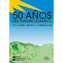 50 Años del turismo español: Un análisis histórico y estructural (Monografías)
