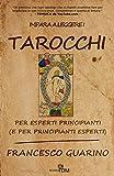 Impara a leggere i Tarocchi: per esperti principianti (e per principianti esperti)