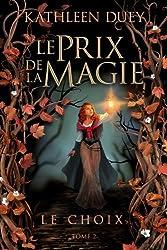 Le Prix de la magie T02 Le Choix
