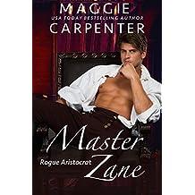 Master Zane: The Rogue Aristocrat (Alpha Male Master Series Book 3)