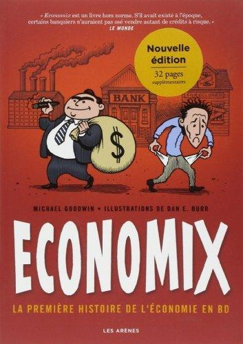 Economix : La Première Histoire De L'économie En BD De Michael Goodwin 10 Septembre 2014 Album