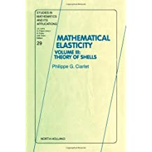 Theory of Shells: Vol 3 (Mathematical Elasticity) by Philippe G. Ciarlet (2000-05-11)