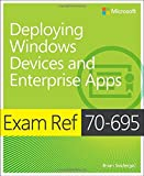 Exam Ref 70-695 Deploying Windows Devices and Enterprise Apps (MCSE) by Brian Svidergol (2015-03-20)
