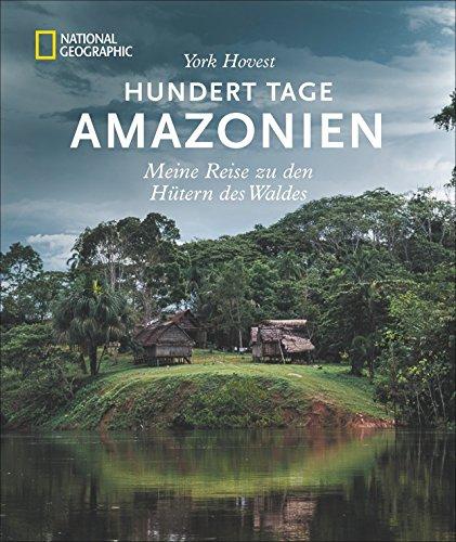 bildband-sdamerika-hundert-tage-amazonas-meine-reise-zu-den-htern-des-waldes-national-geographic-yor