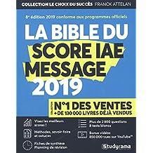 La Bible du SCORE IAE MESSAGE - 8e édition 2019 - Plus de 2 800 questions - 8 Tests blancs - Vidéos