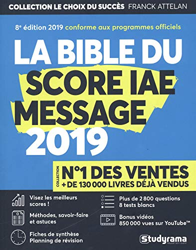 La Bible du SCORE IAE MESSAGE - 8e édition 2019 - Plus de 2 800 questions - 8 Tests blancs - Vidéos par Franck Attelan