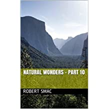 Natural Wonders - Part 10 (French Edition)