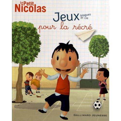 Le Petit Nicolas, 1:Jeux, blagues et cie pour la récré