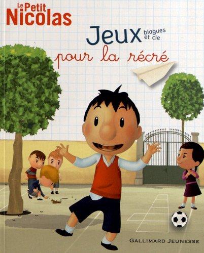 Le Petit Nicolas : Jeux blagues et Cie : Pour la récré