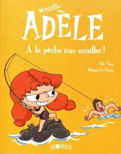 Mortelle Adèle : À la pêche aux nouilles !
