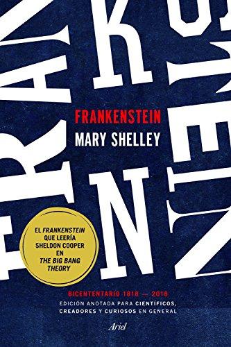 Frankenstein: Edición anotada para científicos, creadores y curiosos en general. Bicentenario 1818-2018, Mary Shelley 51pBBoWLcTL