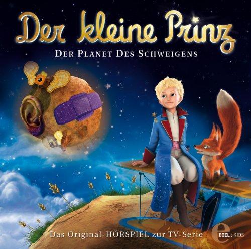 Der kleine Prinz - Original-Hörspiel, Vol. 7: Der Planet Des Schweigens