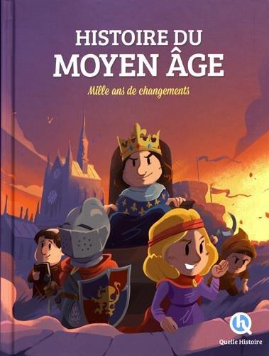 Histoire du Moyen Age : Mille ans de changements par Collectif