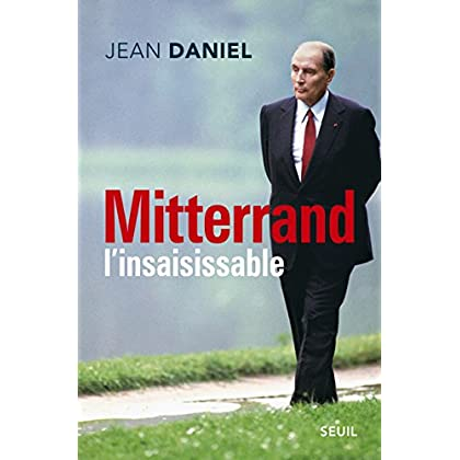 Mitterrand l'insaisissable (H.C. ESSAIS)