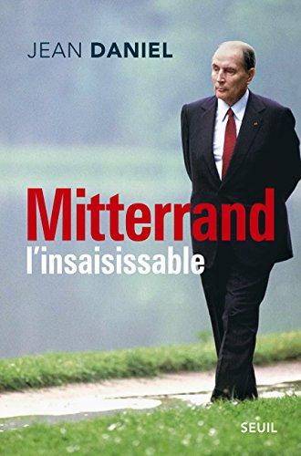 Mitterrand l'insaisissable