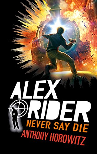 Alex Rider - Tome 11 - Never Say Die par Anthony Horowitz