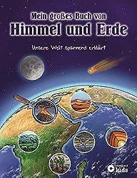 Mein großes Buch von Himmel und Erde: Unsere Welt spannend erklärt für Kinder ab 8 Jahren