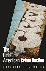 The Great American Crime Decline (Studies in Crime and Public Policy)