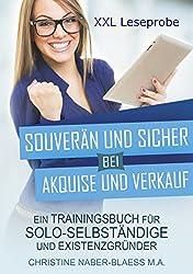 XXL Leseprobe: Souverän und sicher bei Akquise und Verkauf: Ein Trainingsbuch für Solo-Selbständige und Existenzgründer