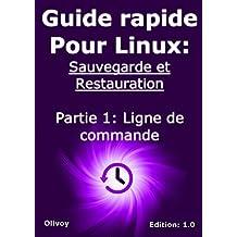 Guide rapide pour linux: sauvegarde et restauration partie 1: ligne de commande