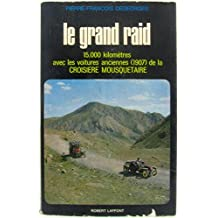 Le grand raid. 15. 000 kilomètres avec les voitures anciennes 1907 de la croisière mousquetaire.