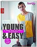 Young & Easy: 18 original burda style Modelle zum Selbernähen