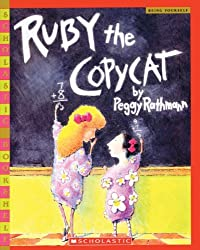 Ruby The Copycat (Turtleback School & Library Binding Edition) (Scholastic Bookshelf) by Peggy Rathmann (2006-08-01)