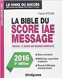 la bible du score iae message admissions 2016 de franck attelan 14 ao?t 2015