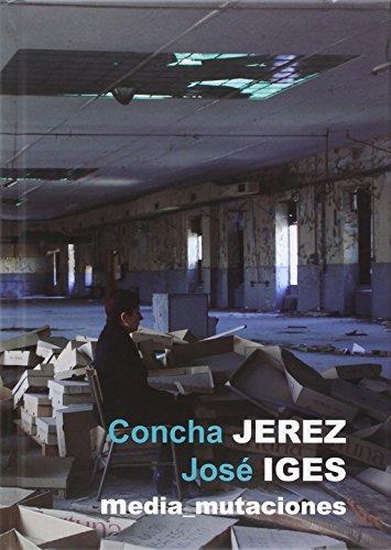 Concha Jerez/José Iges. Media_mutaciones por Jerez Concha