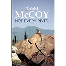 Not Every River by Robbi Mccoy (2010-08-17)