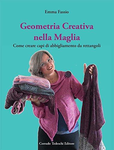 Geometria creativa nella maglia. Come creare capi di abbigliamento da rettangoli. Ediz. illustrata