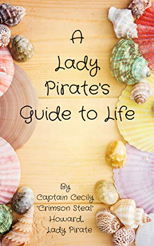 A Lady Pirate's Guide to Life (English Edition) por Cecily
