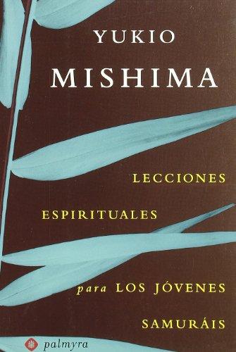 Lecciones espirituales para los jóvenes samuráis por Yukio Mishima