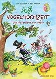 Rolfs Vogelhochzeit: Das Klavieralbum für Kinder, leicht gesetzt