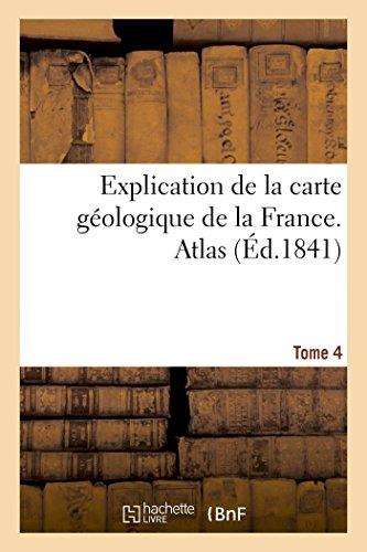 Explication de la carte géologique de la France. Atlas