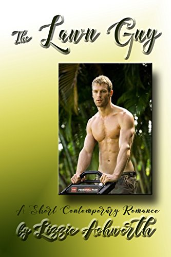 The Lawn Guy: A Short Contemporary Romance (English Edition)