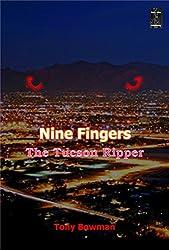 Nine Fingers: The Tucson Ripper