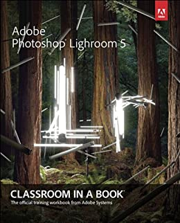 Adobe Photoshop Lightroom 5: Classroom in a Book by [Adobe Creative Team]