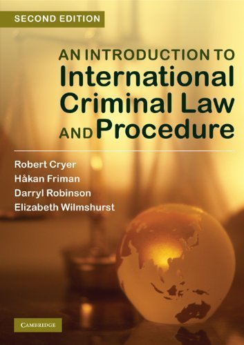 An Introduction to International Criminal Law and Procedure 2nd (second) Edition by Cryer, Robert, Friman, Hakan, Robinson, Darryl, Wilmshurst, (2010)